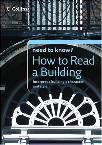9780007247462: Collins Need to Know? How to Read a Building: Interpret a Building's Character and Style