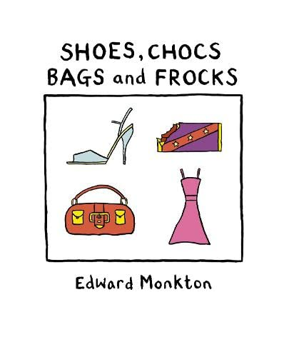 9780007247578: 'SHOES, CHOCS, BAGS AND FROCKS'