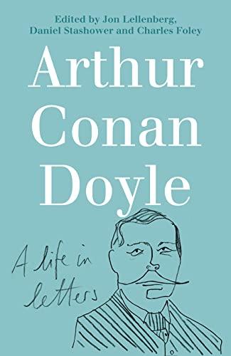 9780007247592: Arthur Conan Doyle: A Life in Letters