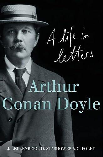 9780007247608: Arthur Conan Doyle: A Life in Letters