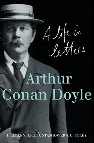 9780007247608: ARTHUR CONAN DOYLE. A Life in Letters.