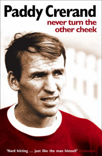 9780007247622: Paddy Crerand: Never Turn the Other Cheek