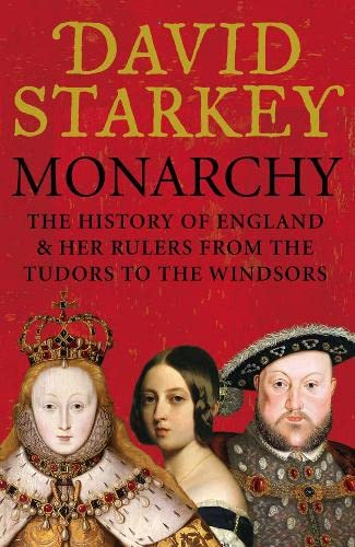 9780007247660: Monarchy: England and her Rulers from the Tudors to the Windsors