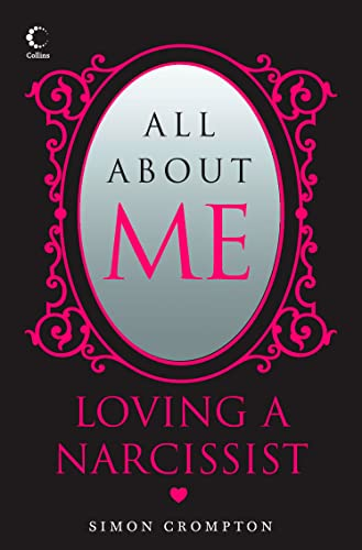 9780007247950: All About Me: Loving a narcissist