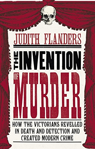 9780007248889: The Invention of Murder: How the Victorians Revelled in Death and Detection and Created Modern Crime
