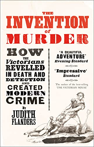 9780007248896: The Invention of Murder: How the Victorians Revelled in Death and Detection and Created Modern Crime
