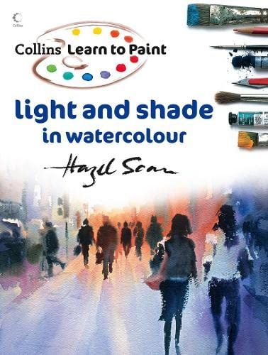 9780007248940: Learn to Paint: Light and Shade in Watercolour (Collins Learn to Paint Series)