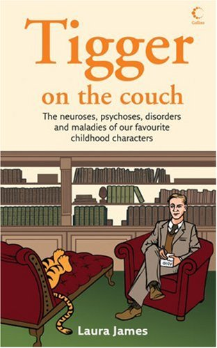9780007248957: Tigger on the Couch: The neuroses, psychoses, maladies and disorders of our favourite children?s characters