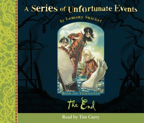 9780007248971: Book the Thirteenth - The End (A Series of Unfortunate Events)