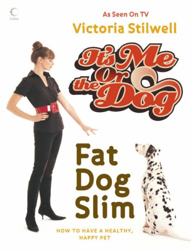 9780007249206: It's Me Or The Dog: Fat Dog Slim