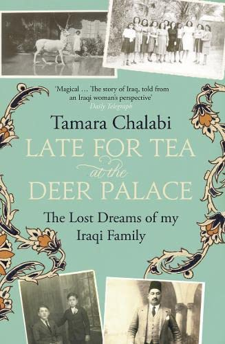 9780007249329: Late for Tea at the Deer Palace: The Lost Dreams of My Iraqi Family