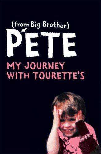 9780007250349: Pete: My Journey with Tourette's
