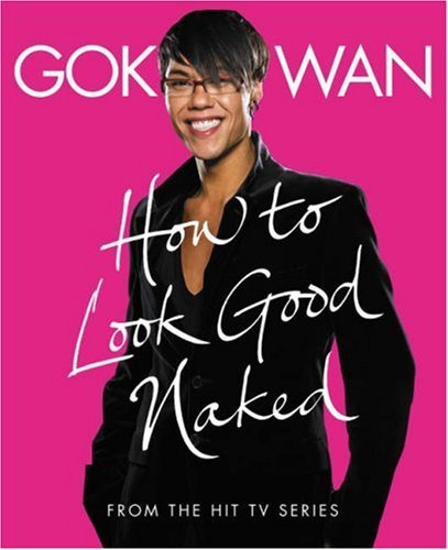 9780007250356: How to Look Good Naked: Shop for Your Shape and Look Amazing!