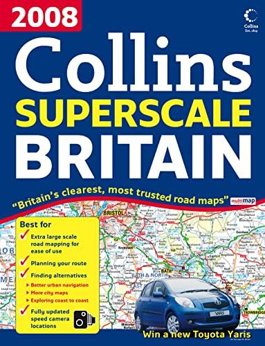 9780007250516: 2008 Collins Superscale Road Atlas Britain (Collins Road Atlas)