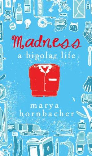 9780007250639: Madness: a Bipolar Life