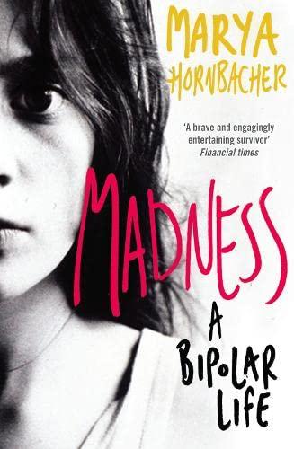9780007250646: Madness: A Bipolar Life