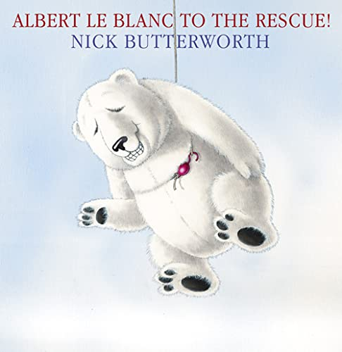 9780007250684: Albert Le Blanc to the Rescue