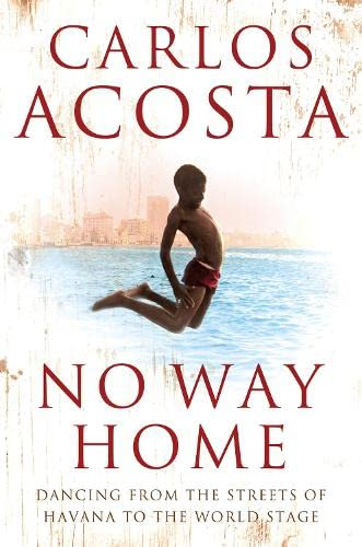 9780007250783: No Way Home: A Cuban Dancer's Story