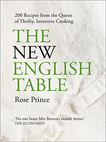 9780007250943: The New English Table: 200 recipes from the queen of thrifty, inventive cooking: Over 200 Recipes That Will Not Cost the Earth