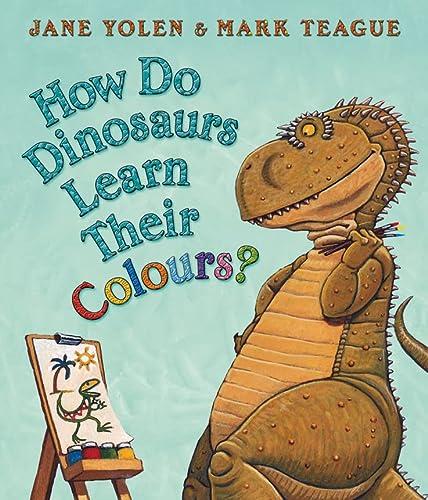 9780007251100: How Do Dinosaurs Learn Their Colours?. Jane Yolen & Mark Teague