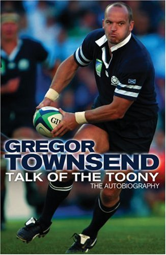 9780007251131: Talk of the Toony: The Autobiography of Gregor Townsend