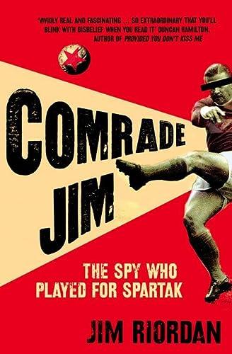 9780007251155: Comrade Jim: The Spy Who Played for Spartak
