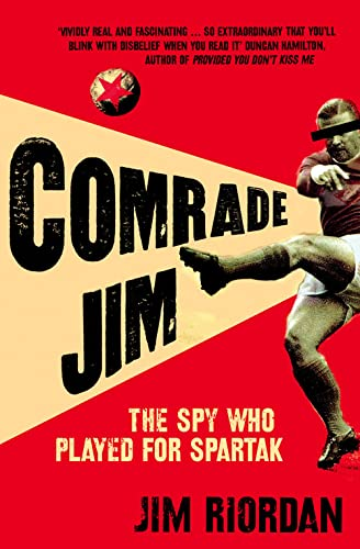 9780007251155: Comrade Jim: The Spy Who Played for Spartak