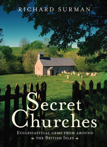 9780007251858: Secret Churches: Ecclesiastical Gems from Around Britain & Ireland