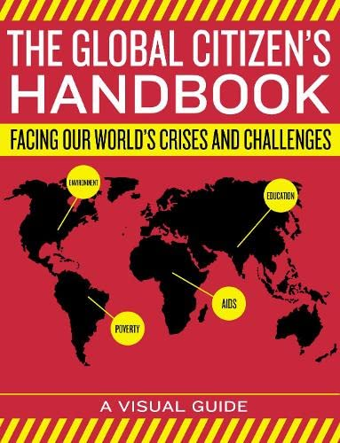 9780007252664: The Global Citizen's Handbook: Facing Our World's Crises and Challenges