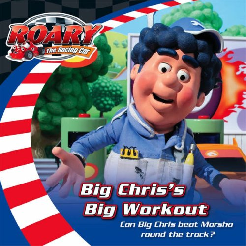 9780007253067: Big Chris's Big Workout. (Roary the Racing Car)