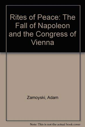 9780007253791: Rites of Peace: The Fall of Napoleon and the Congress of Vienna