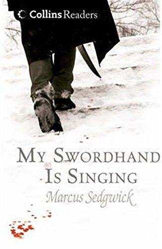 9780007253852: My Swordhand is Singing (Collins Readers)