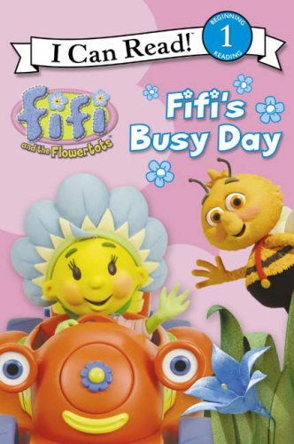 9780007254149: Fifi's Busy Day: I Can Read! 1 (Fifi and the Flowertots)