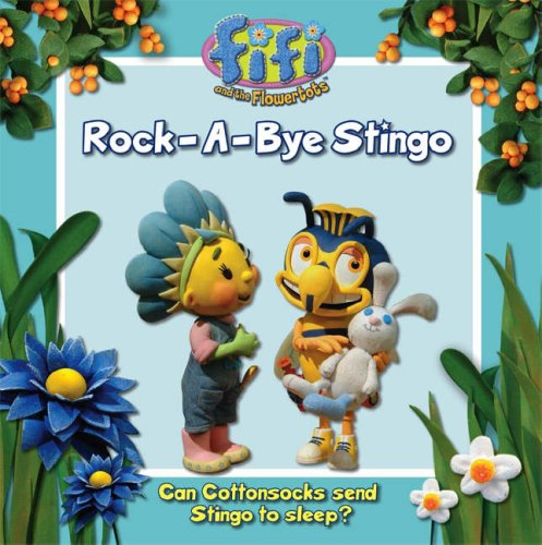 9780007254163: Fifi and the Flowertots - Rockabye Stingo: Read-to-Me Storybook
