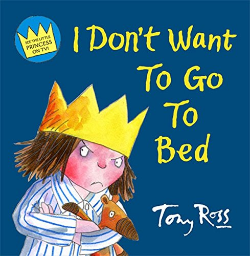 9780007254484: I Don't Want to Go to Bed (Little Princess)