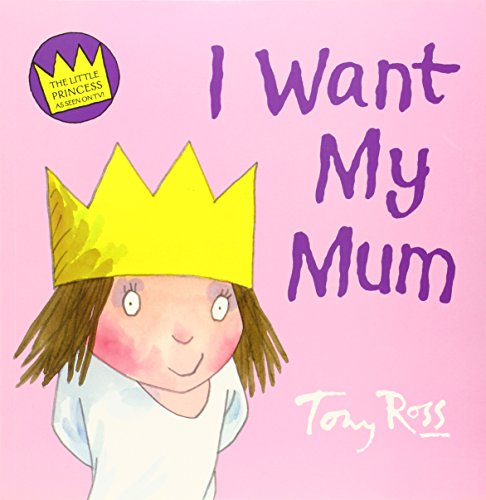 9780007254491: I Want My Mum (Little Princess)