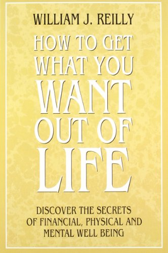9780007254521: How to Get What You Want Out of Life: Discover the Secrets of Financial, Physical and Mental Well Being