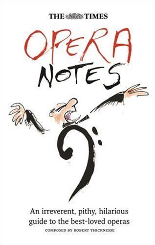 9780007254675: The Times Opera Notes