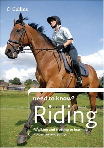 9780007255177: Collins Need to Know? Riding: Expert Instruction for All Ages and Abilities