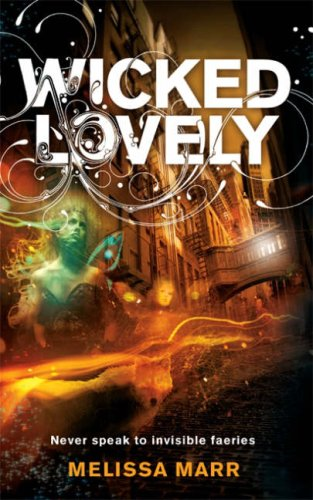 9780007255313: Wicked Lovely