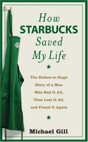 9780007255450: How Starbucks Saved My Life: a Son of Privilege Learns to Live Like Everyone Else