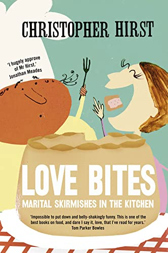 9780007255504: Love Bites: Marital Skirmishes in the Kitchen