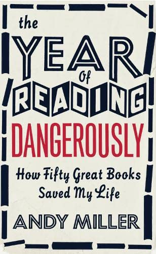 9780007255757: The Year of Reading Dangerously: How Fifty Great Books Saved My Life