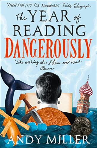 9780007255764: The Year of Reading Dangerously: How Fifty Great Books Saved My Life