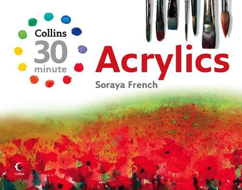 9780007256501: Acrylics (Collins 30-Minute Painting)