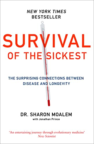 9780007256549: Survival of the Sickest: The Surprising Connections Between Disease and Longevit
