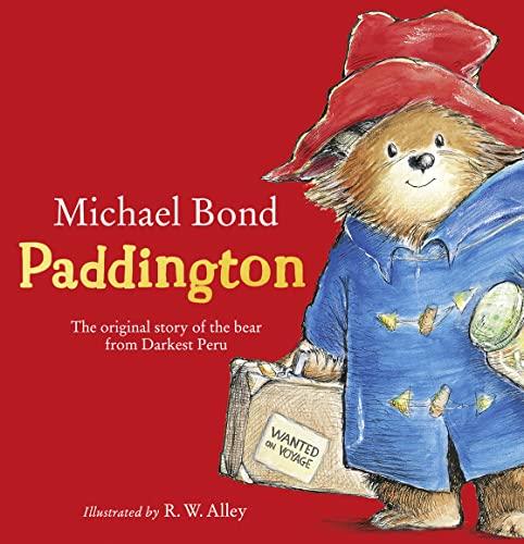 Paddington: The Original Story of the Bear: Michael Bond
