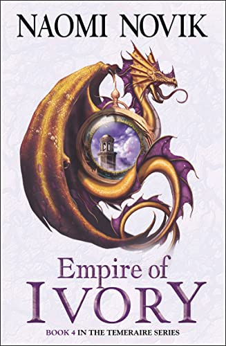9780007256747: Empire of Ivory (The Temeraire Series, Book 4)