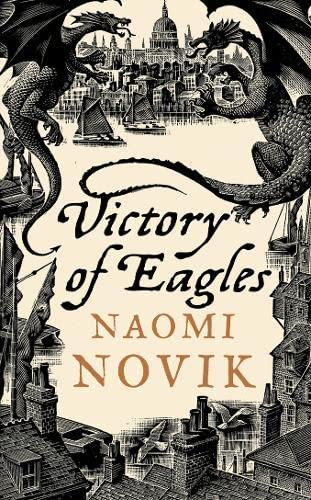 9780007256754: Victory of Eagles (Temeraire, Book 5)
