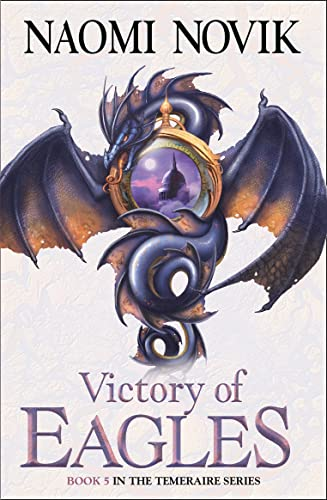 9780007256761: Victory of Eagles (The Temeraire Series)